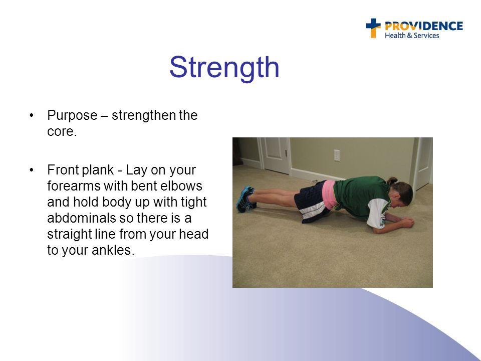 Strength Purpose – strengthen the core.