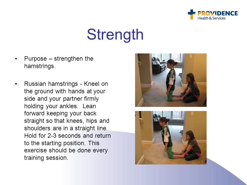 Strength Purpose – strengthen the hamstrings.