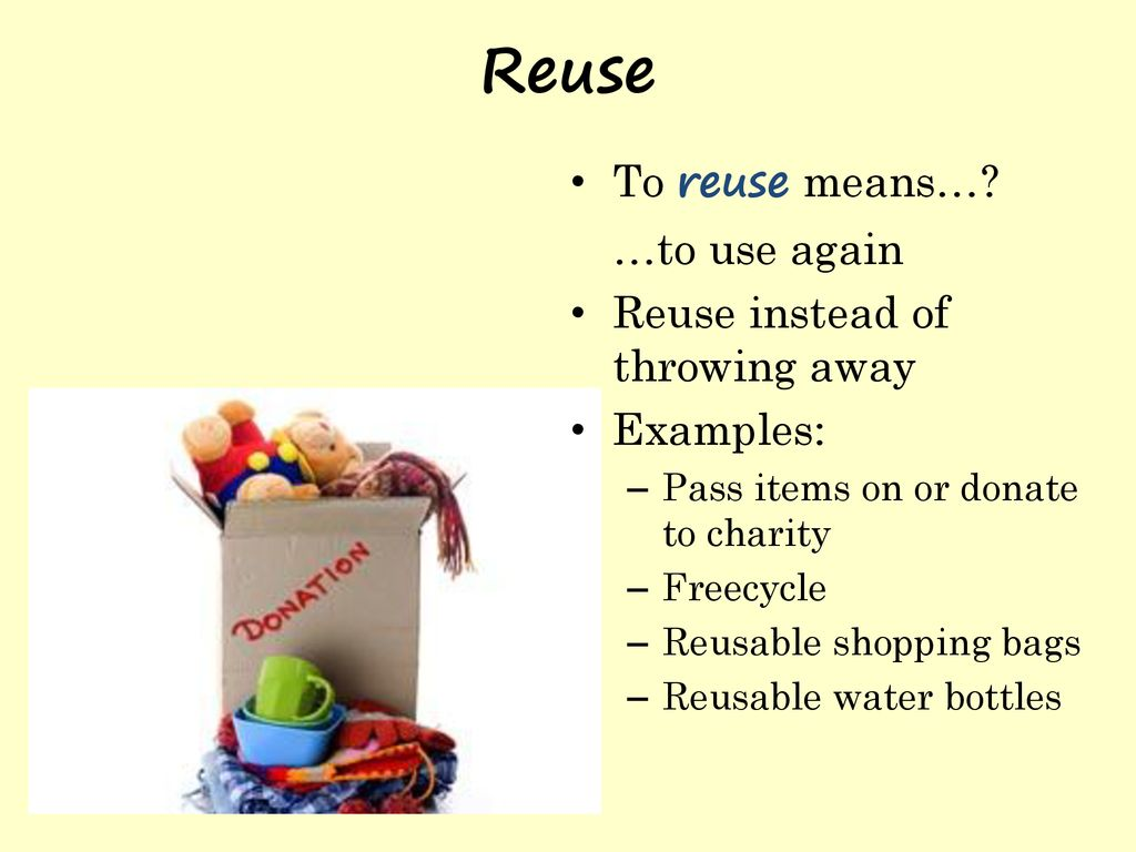 Using the Three Rs to Help the Environment - ppt download