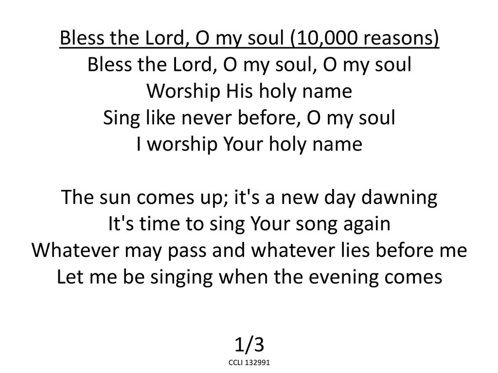 Bless the Lord, O my soul (10,000 reasons) - ppt download