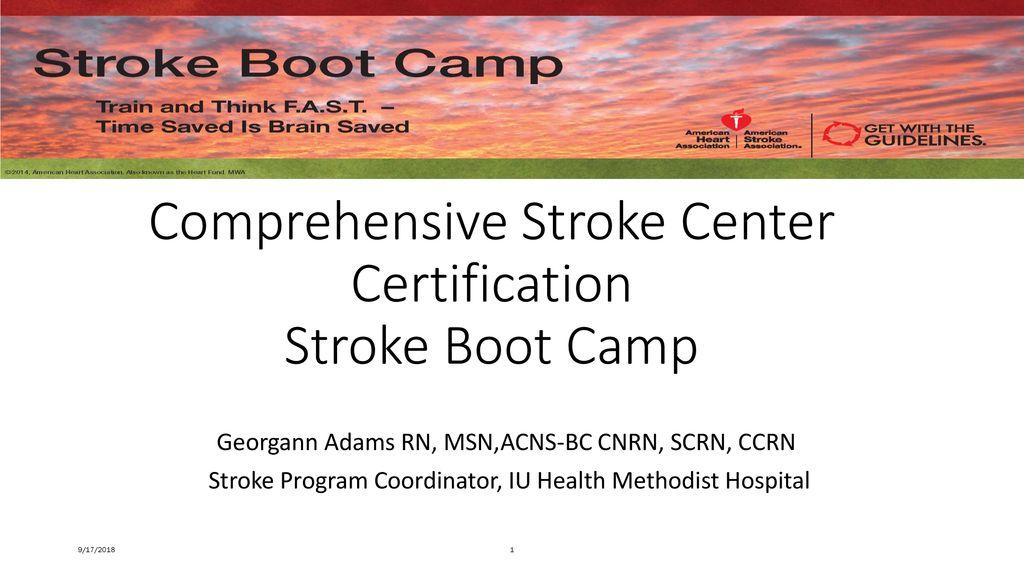 Comprehensive Stroke Center Certification Stroke Boot Camp Ppt