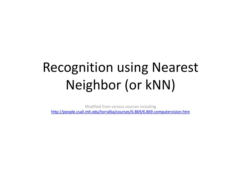 Recognition using Nearest Neighbor (or kNN) - ppt download