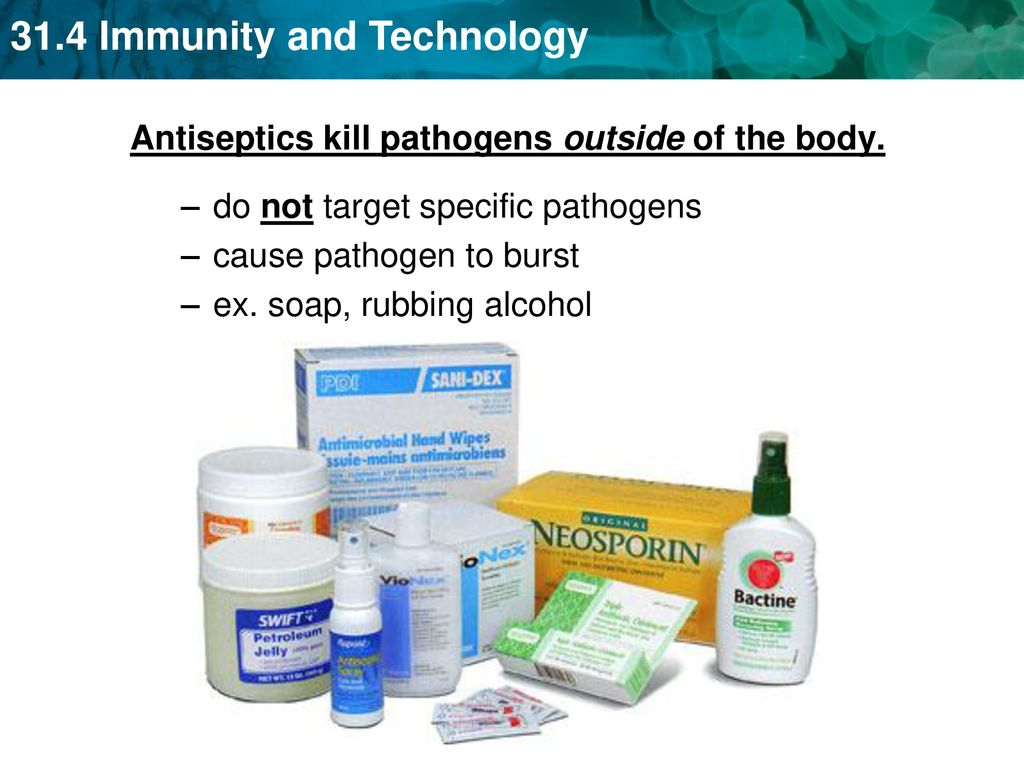 Antiseptics kill pathogens outside of the body  - ppt download