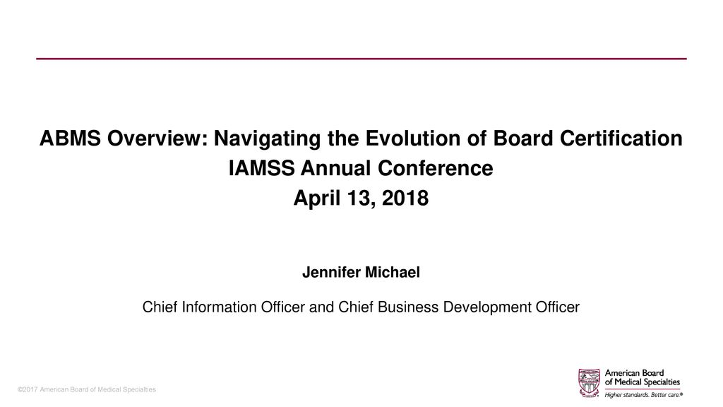 Abms Overview Navigating The Evolution Of Board Certification Ppt