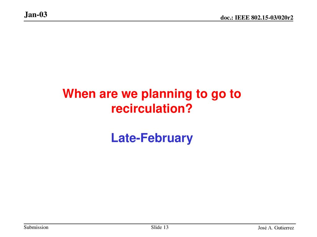 When are we planning to go to recirculation