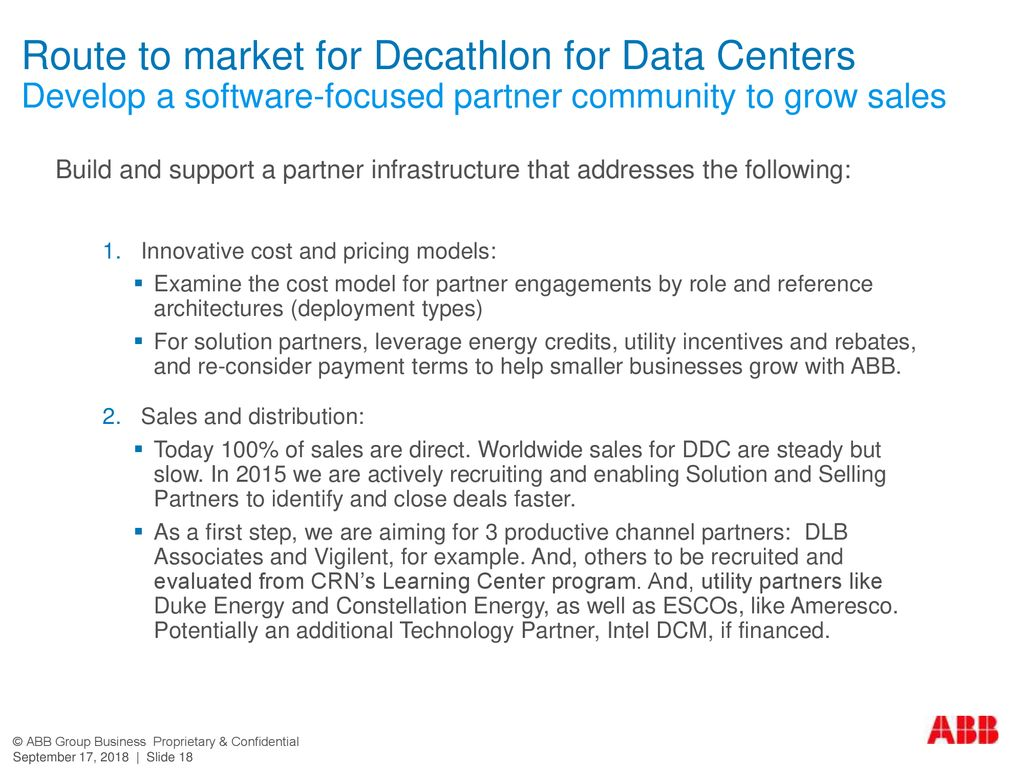Route to market for Decathlon for Data Centers Develop a software-focused partner community to grow sales