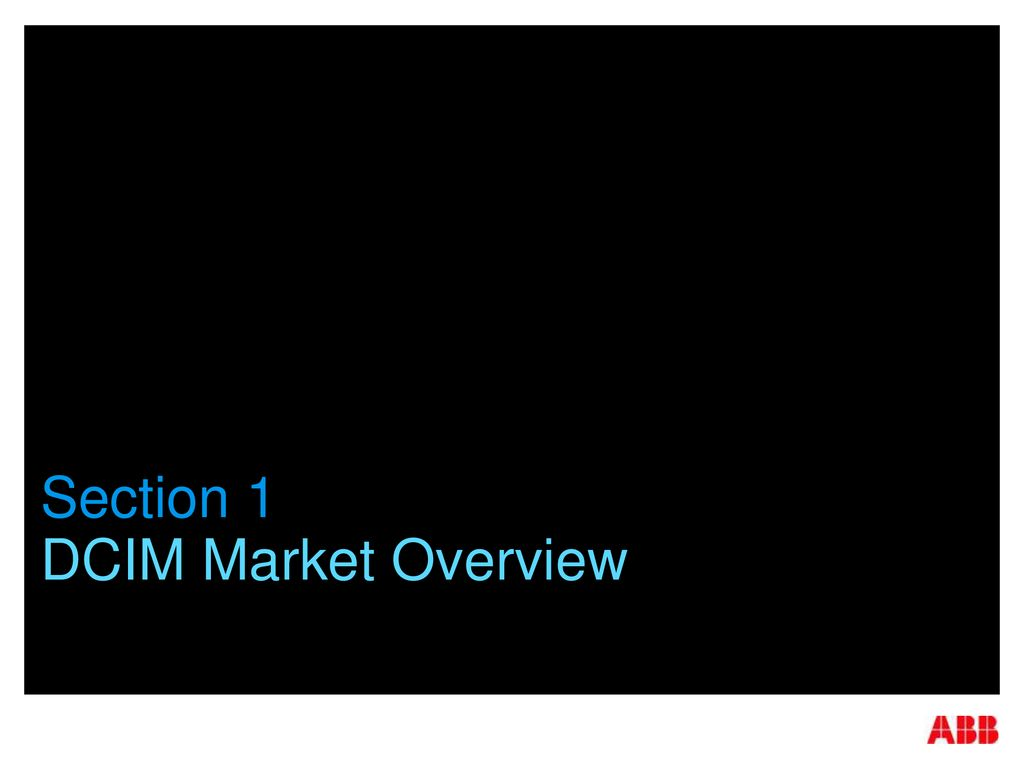 Section 1 DCIM Market Overview