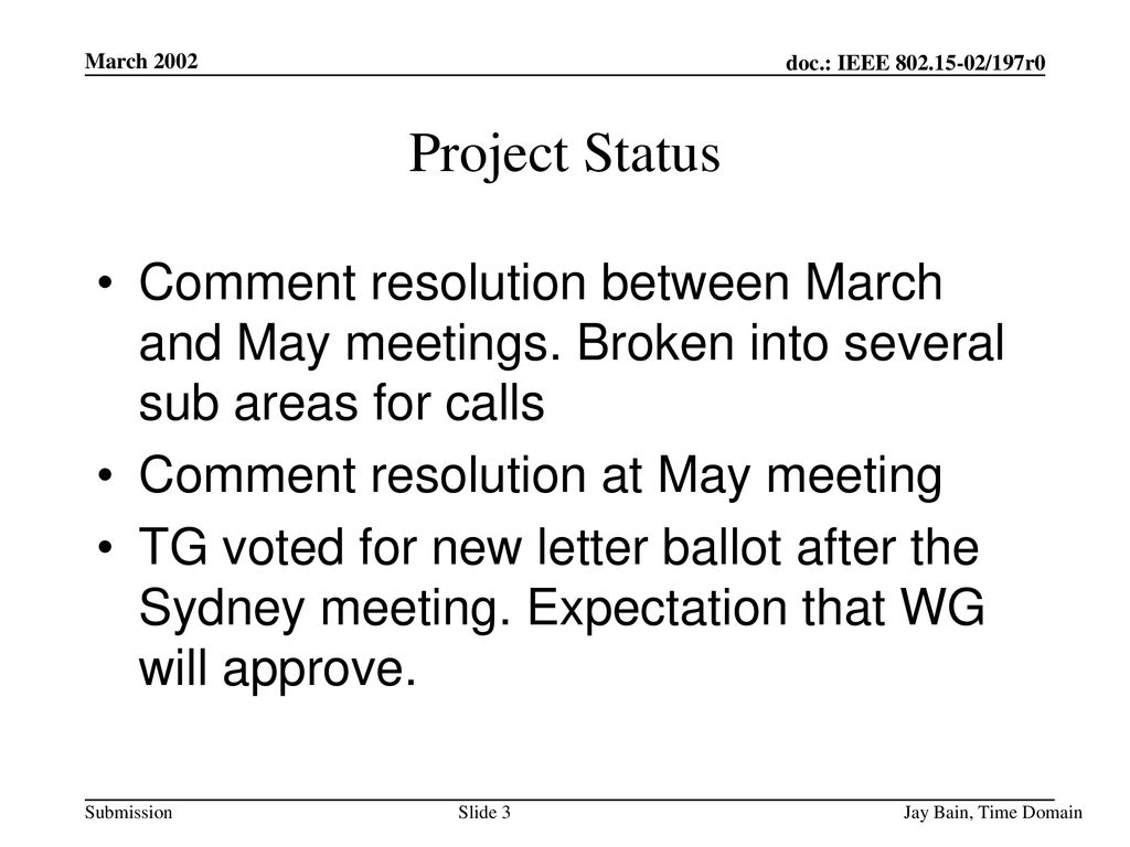 March 2002 Project Status. Comment resolution between March and May meetings. Broken into several sub areas for calls.