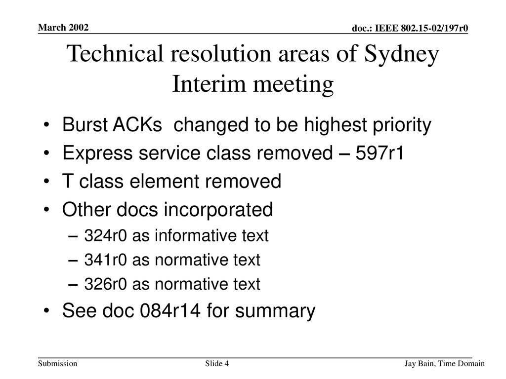 Technical resolution areas of Sydney Interim meeting