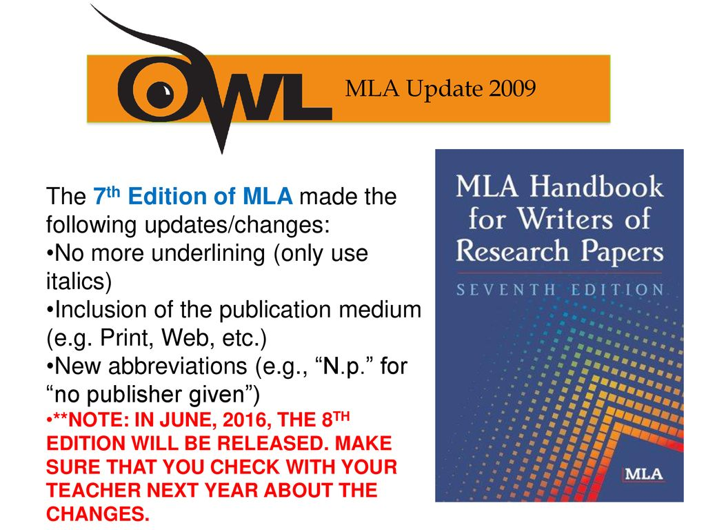 The 7th Edition of MLA made the following updates/changes: