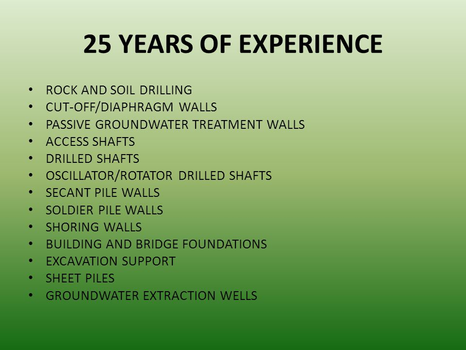 25 YEARS OF EXPERIENCE ROCK AND SOIL DRILLING CUT-OFF/DIAPHRAGM WALLS