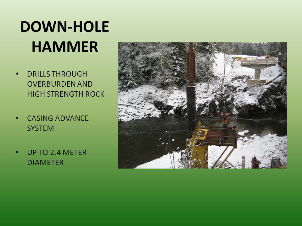 DOWN-HOLE HAMMER DRILLS THROUGH OVERBURDEN AND HIGH STRENGTH ROCK