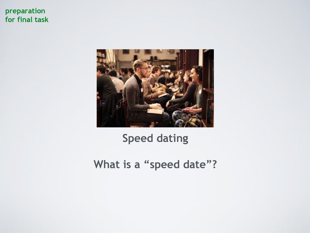speed dating task