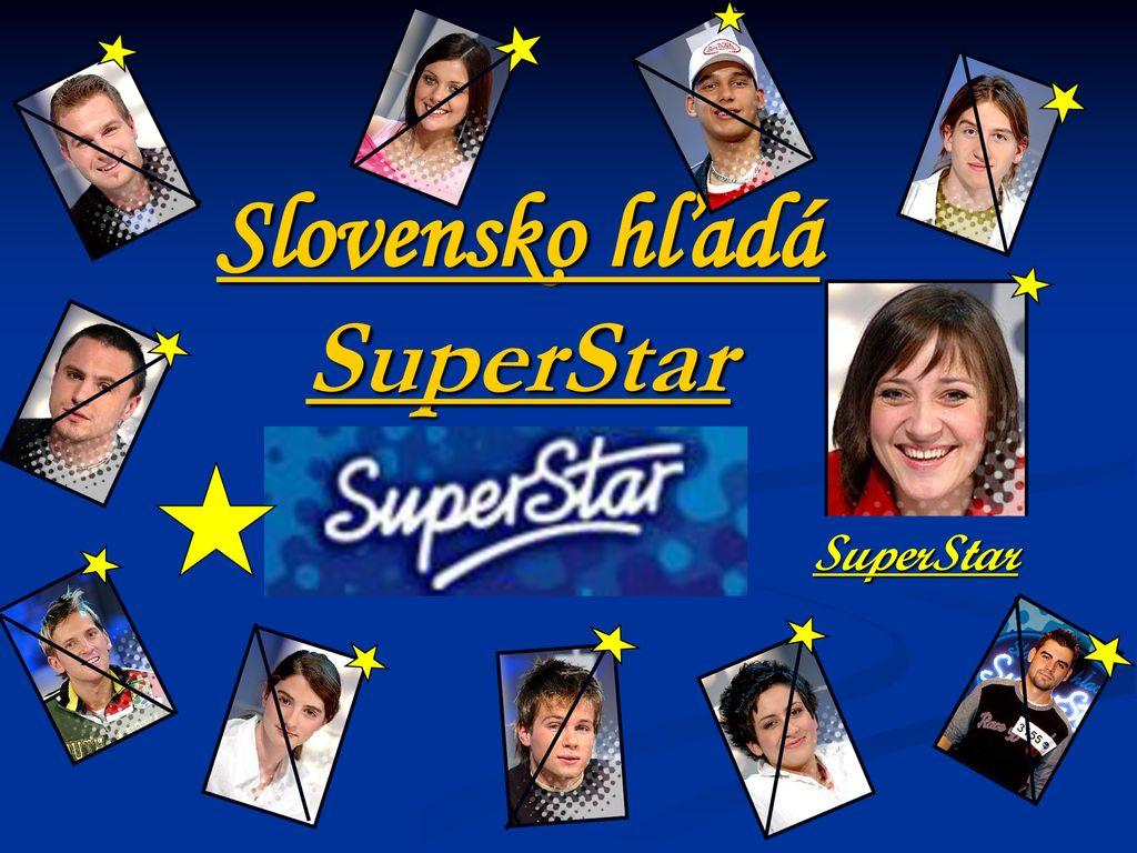 Slovensko hľadá SuperStar - ppt download fda0e41d0d1