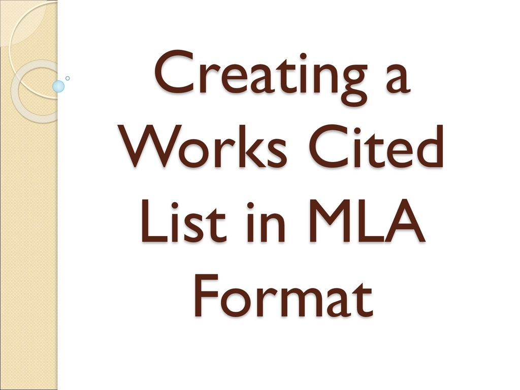 creating a works cited list in mla format ppt download