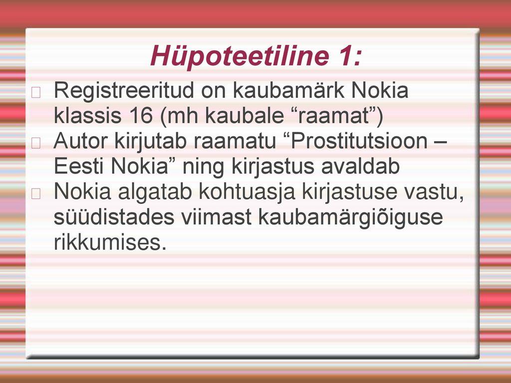 ef32abff988 Hüpoteetiline 1: Registreeritud on kaubamärk Nokia klassis 16 (mh kaubale  raamat )