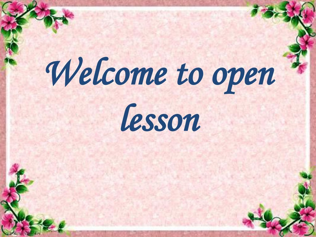 Welcome to the open lesson on 25 th May