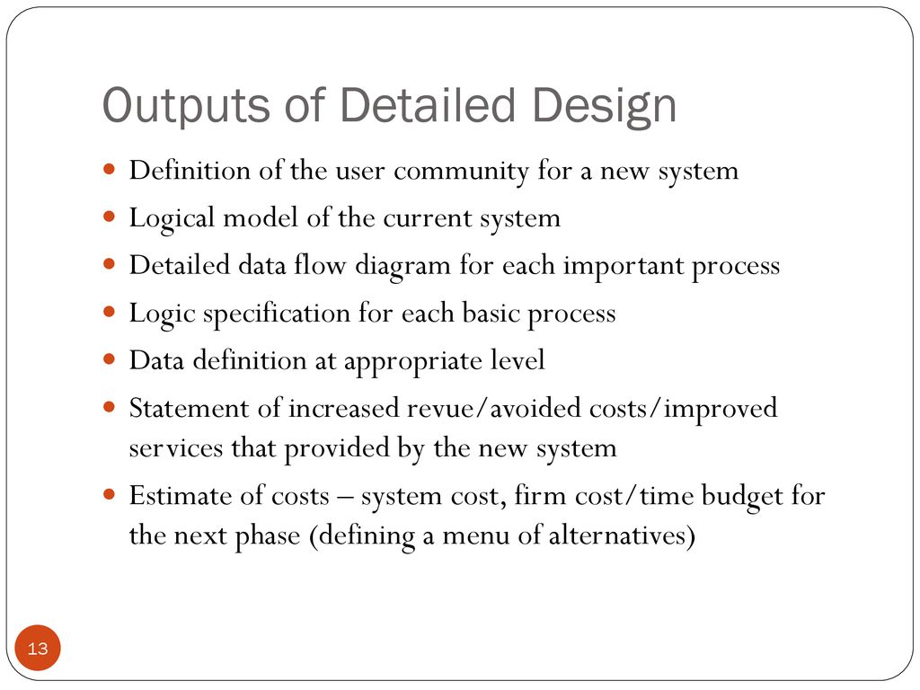 System Development Approaches Ppt Download Logic Diagram Definition 13 Outputs Of Detailed Design