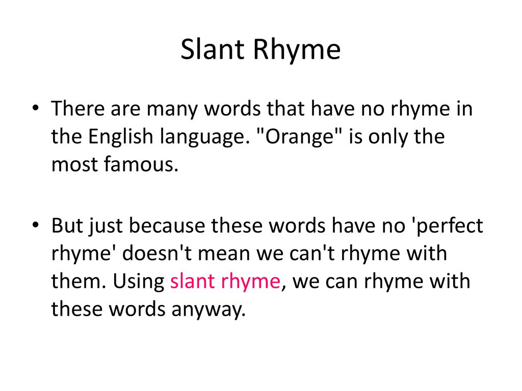 Slant Rhyme There Are Many Words That Have No Rhyme In The English