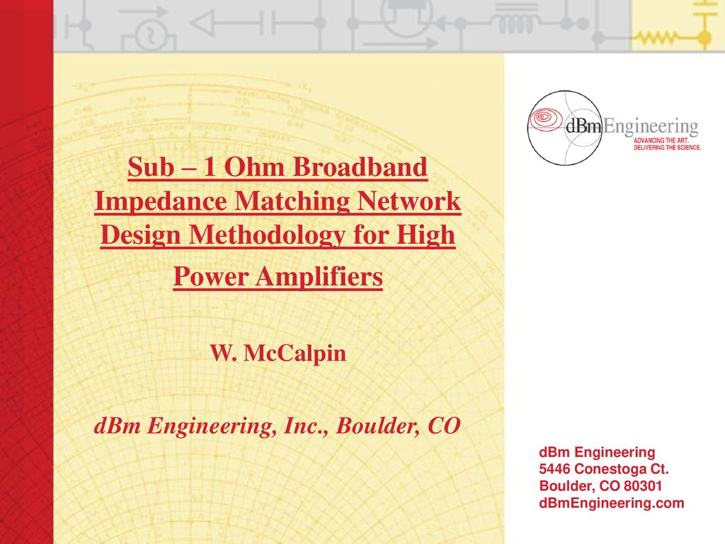 Sub – 1 Ohm Broadband Impedance Matching Network - ppt download