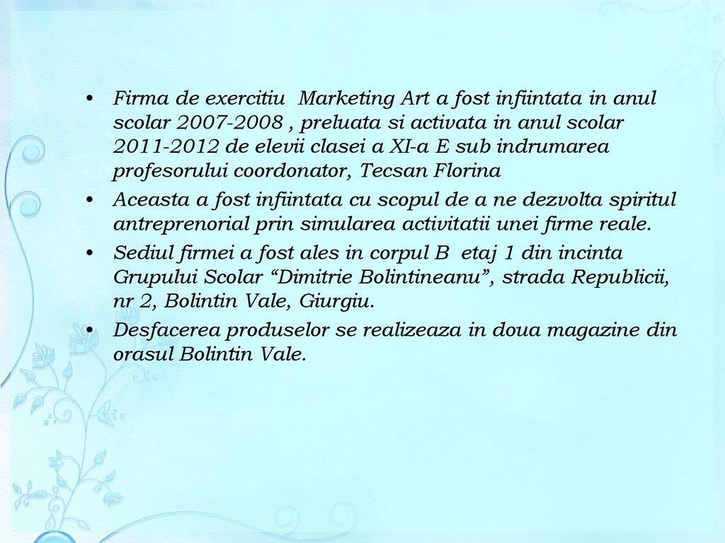 Firma De Exercitiu Marketing Art A Fost Infiintata In Anul Scolar Preluata Si Activata