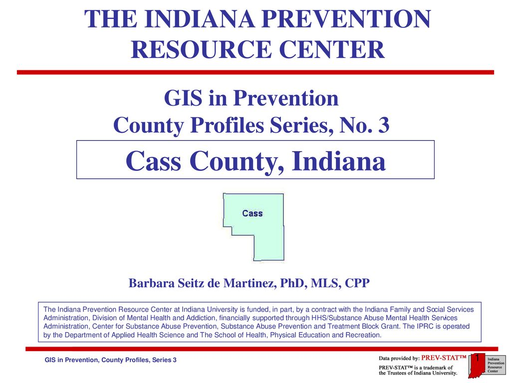 Cass County Indiana The Indiana Prevention Resource Center Ppt