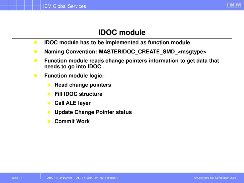 Overview of ALE / IDOCs March, 2006 © Copyright IBM Corporation ppt