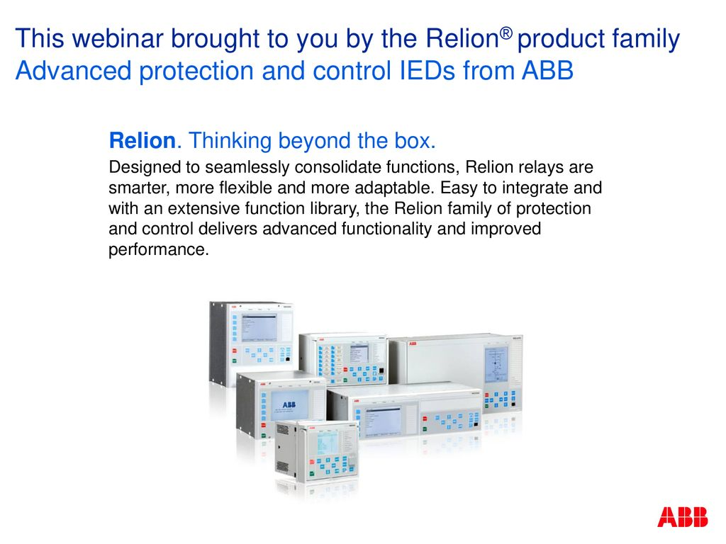 This Webinar Brought To You By The Relion Product Family Ppt Download Under Current Relay Abb