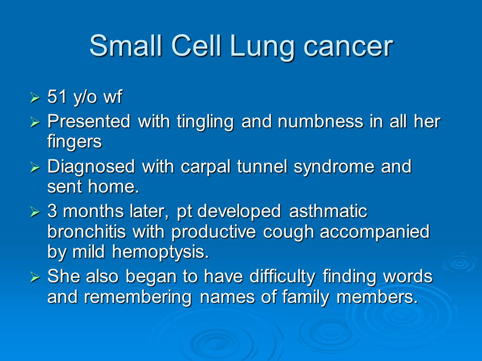 Small Cell Lung cancer 51 y/o wf