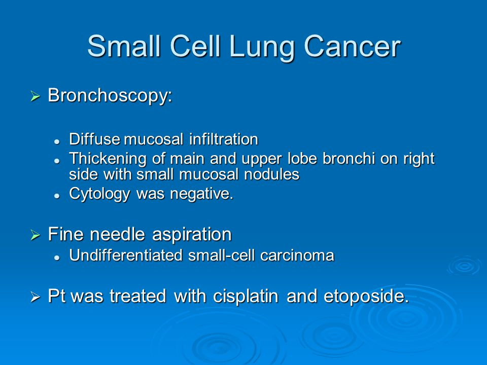 Small Cell Lung Cancer Bronchoscopy: Fine needle aspiration