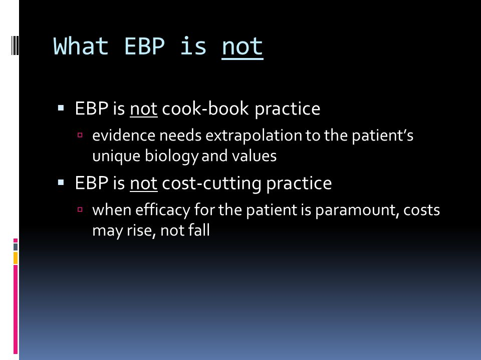 What EBP is not EBP is not cook-book practice