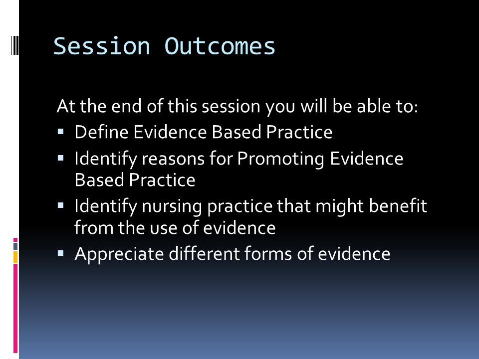 Session Outcomes At the end of this session you will be able to: