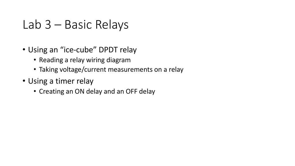 lab 3 – basic relays using an ice-cube dpdt relay