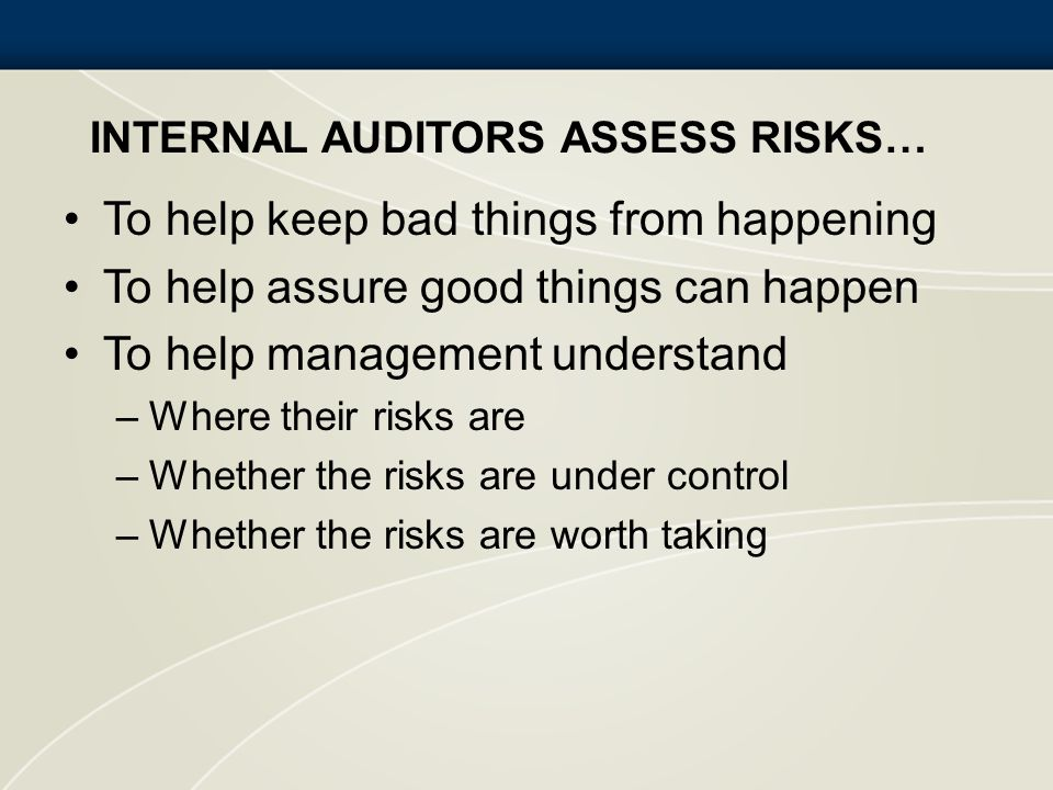 Internal Auditors Assess Risks…