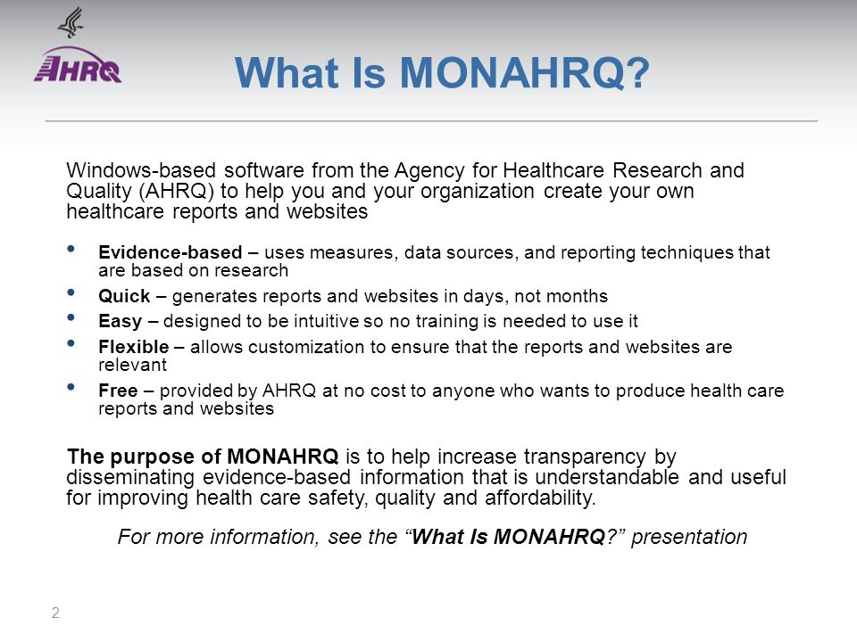 For more information, see the What Is MONAHRQ presentation