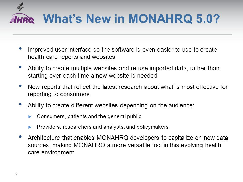 What's New in MONAHRQ 5.0 Improved user interface so the software is even easier to use to create health care reports and websites.