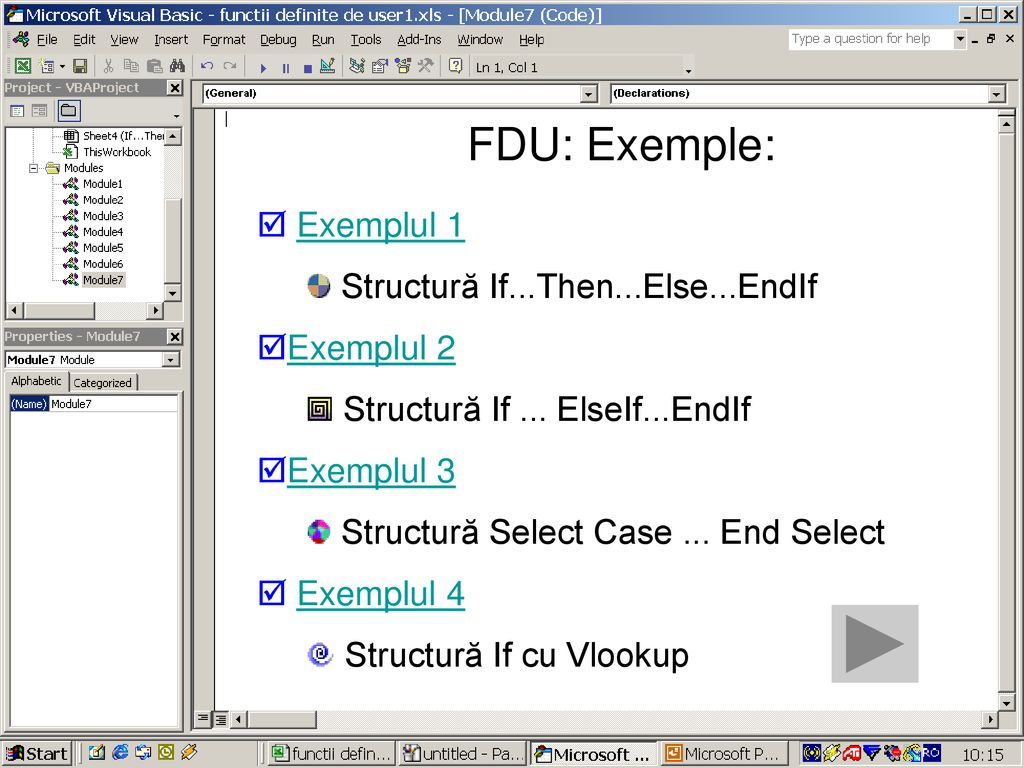 FDU: Exemple: Exemplul 1 Structură If...Then...Else...EndIf Exemplul 2