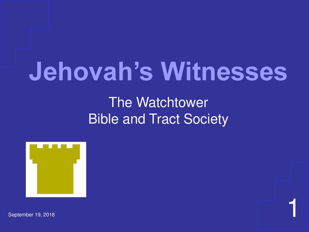 The Watchtower Bible and Tract Society - ppt download