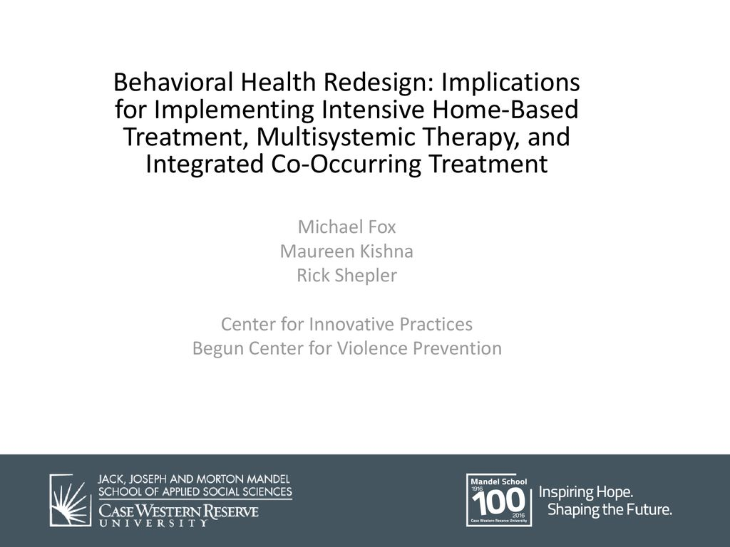 Behavioral Health Redesign: Implications for Implementing Intensive on home planning, home renovation, home production, home update, home staging, home color, home technology, home blog, home construction, home recycling, home extensions, home great rooms, home reconstruction, home curb appeal, home architecture, home mobile, home logo, home design, home photography, home graphics,