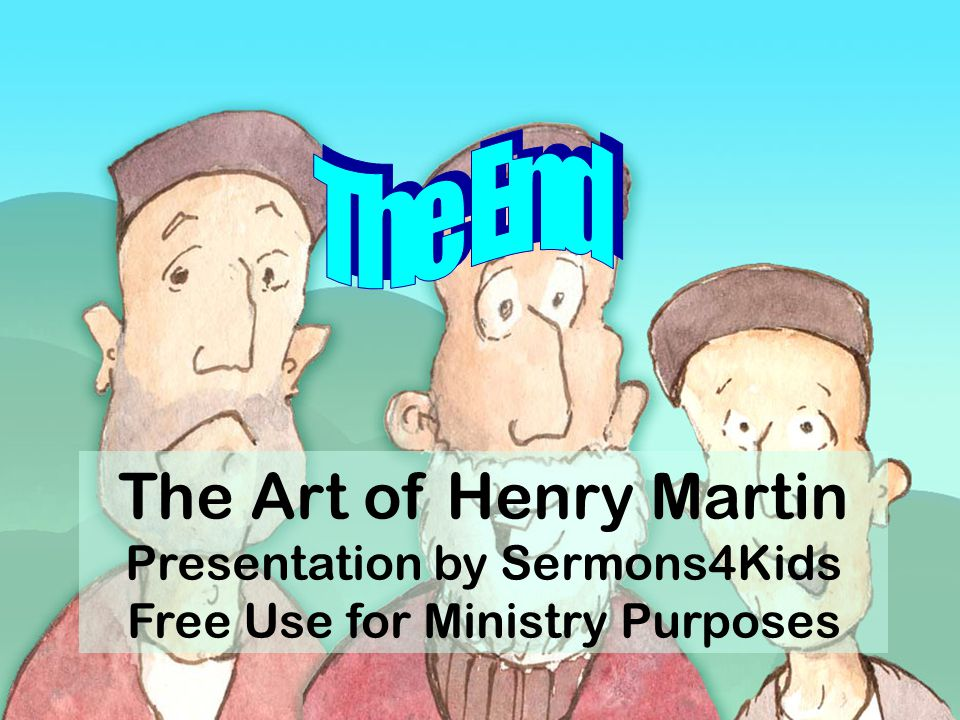 The End The Art of Henry Martin Presentation by Sermons4Kids Free Use for Ministry Purposes