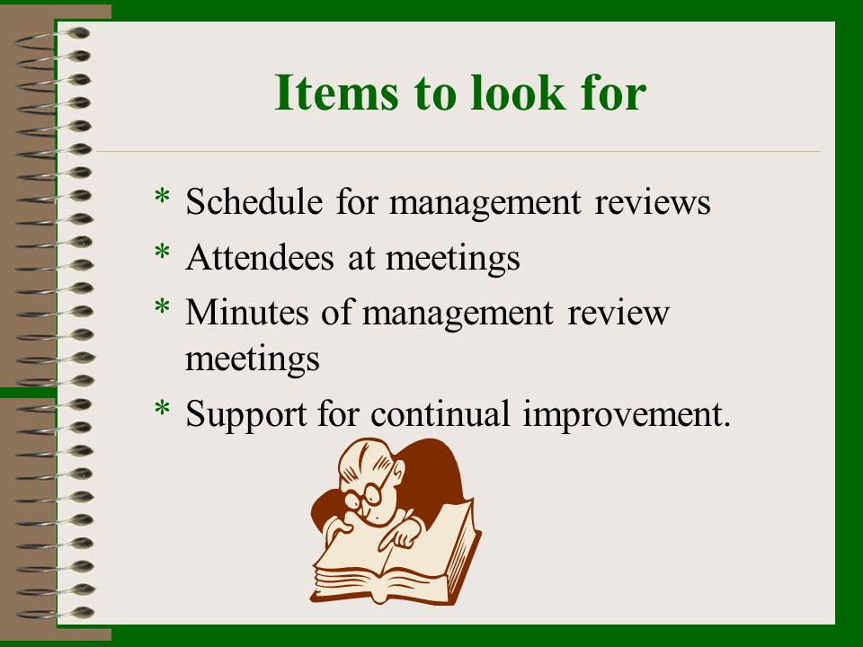 Items to look for Schedule for management reviews