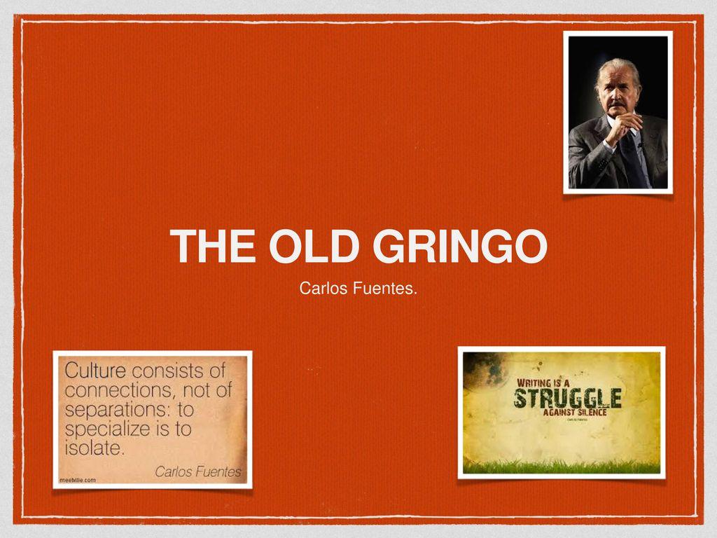 carlos fuentes the old gringo