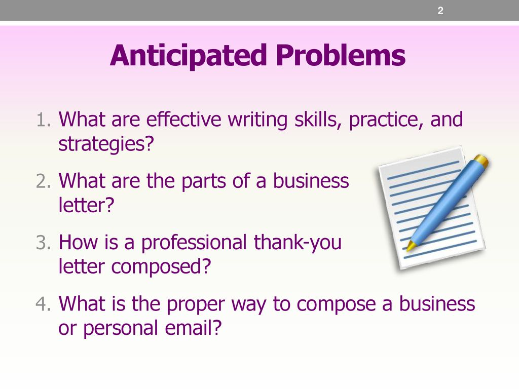 anticipated problems what are effective writing skills practice and strategies what are the parts