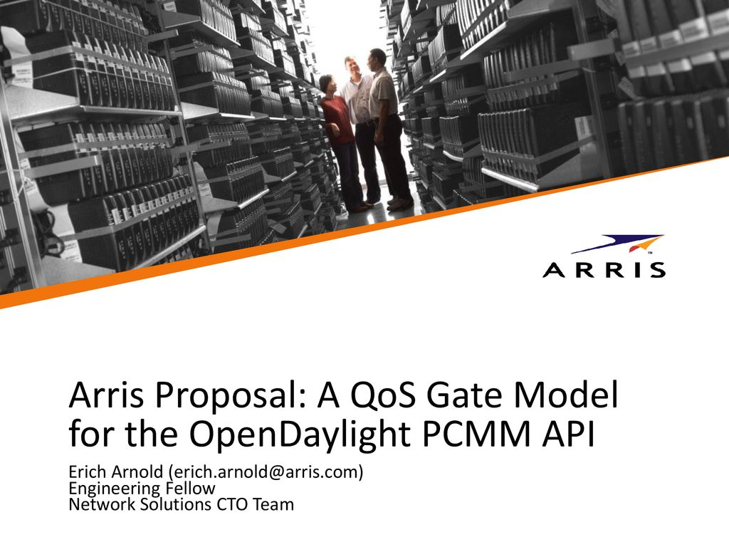 Arris Proposal: A QoS Gate Model for the OpenDaylight PCMM