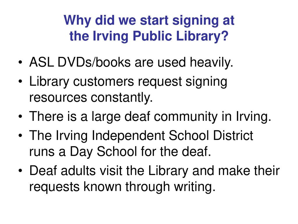 Sign Language At the Library - ppt download