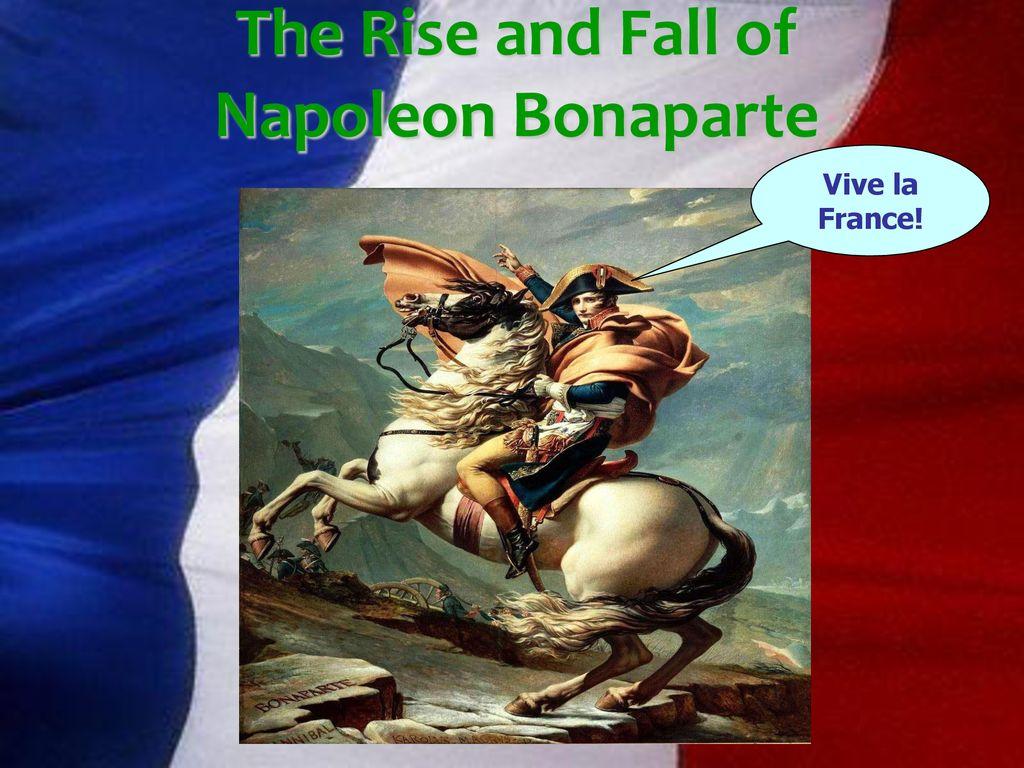 the rise and fall of napoleon bonaparte