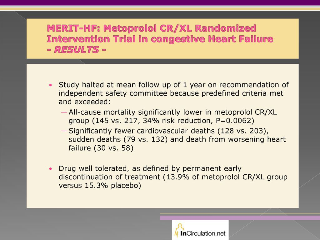 MERIT-HF: Metoprolol CR/XL Randomized Intervention Trial in congestive Heart Failure - RESULTS -