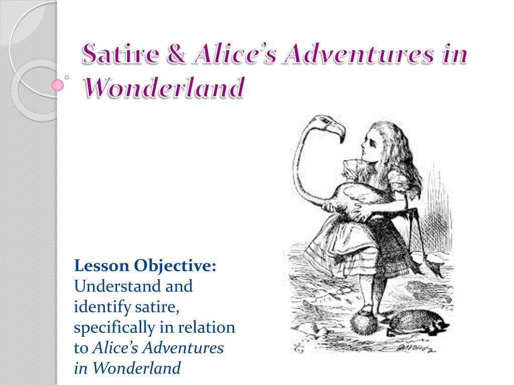 Satire Alice S Adventures In Wonderland Ppt Download