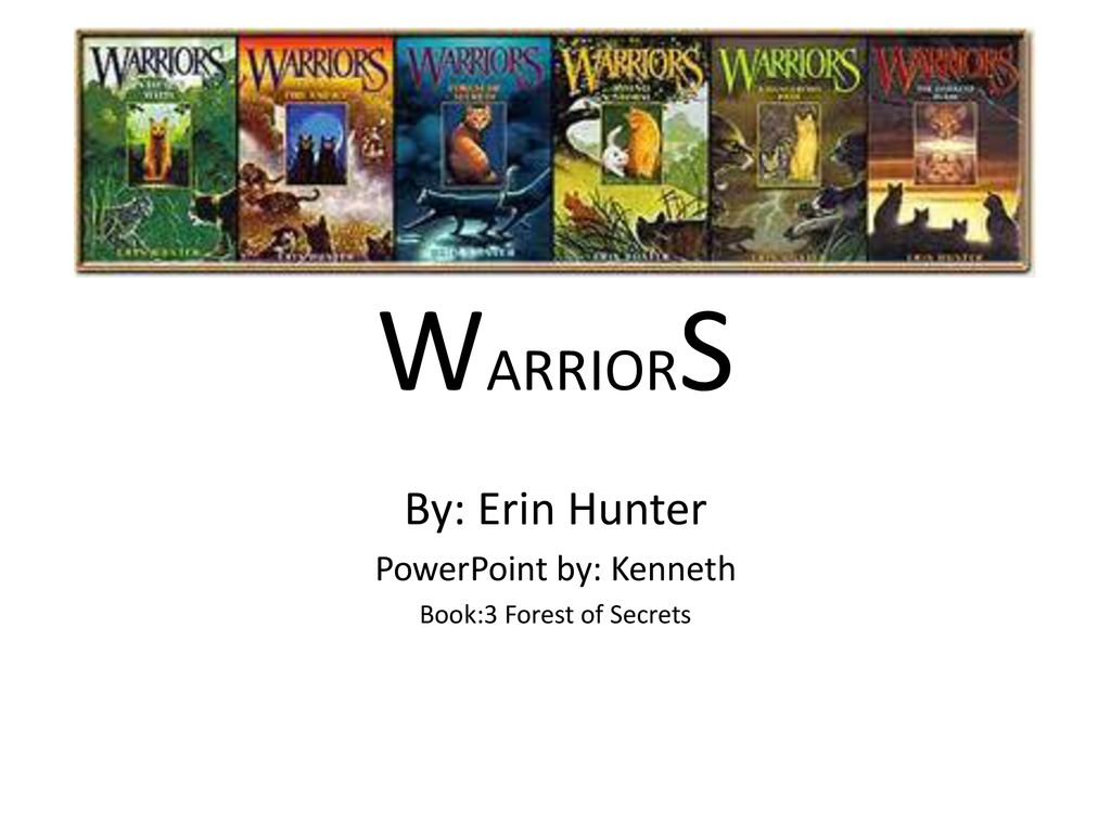By: Erin Hunter PowerPoint by: Kenneth Book:3 Forest of