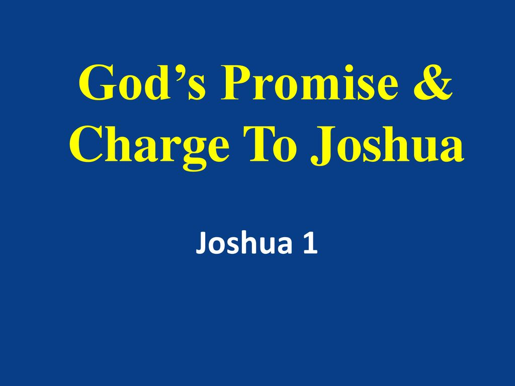 God's Promise & Charge To Joshua - ppt download